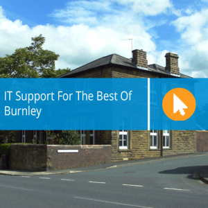 IT Support For The Best Of Burnley