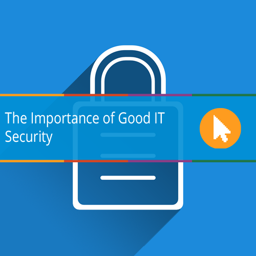 The Importance of Good IT Security