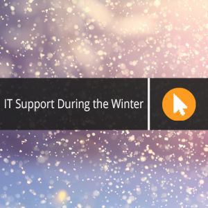 IT Support During the Winter – What are your Contingency Plans?