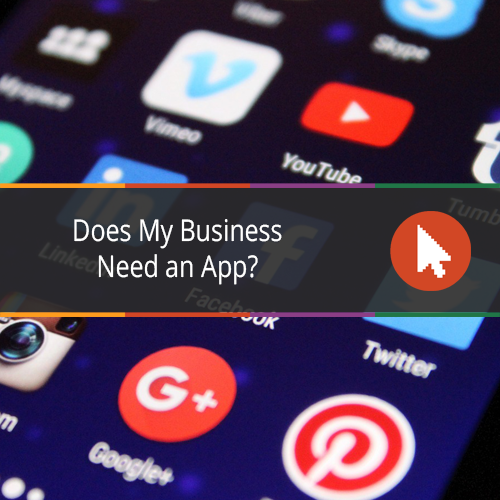 Does My Business Need an App?