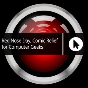 Red Nose Day, Comic Relief for Computer Geeks