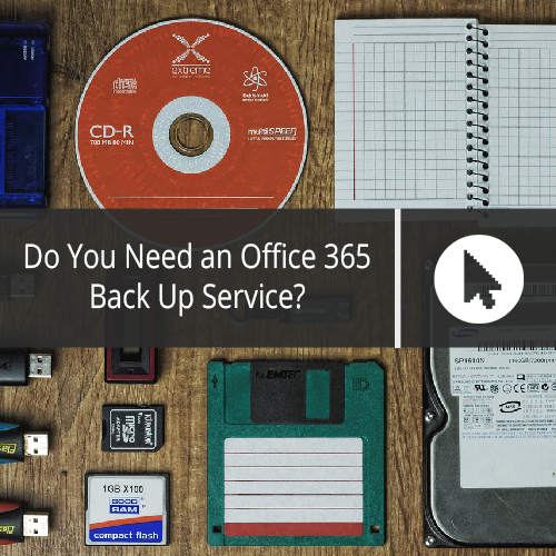 Do You Need an Office 365 Back Up Service?