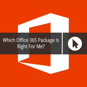 Which Office 365 Package Is Right For Me?