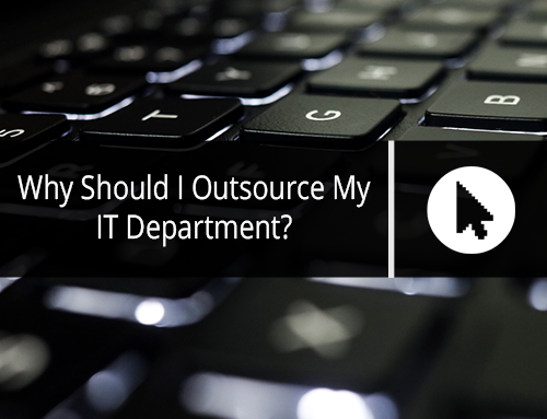 Why Should I Outsource My IT Department?