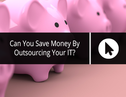 Can You Save Money By Outsourcing Your IT?