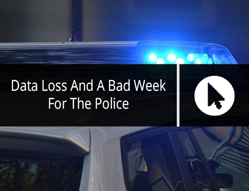 Data Loss And A Bad Week For The Police