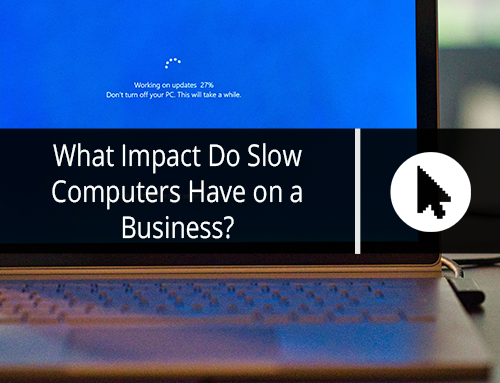 What Impact Do Slow Computers Have on a Business?